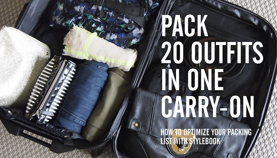 Stylebook closet app packing lists 8 tips to pack 20 How to pack a carry on suitcase video